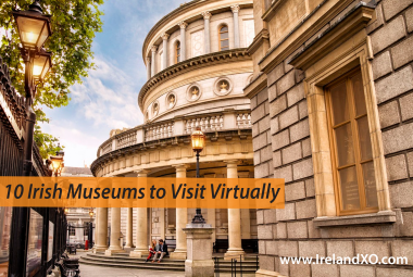 Ten Irish Museums to visit virtually